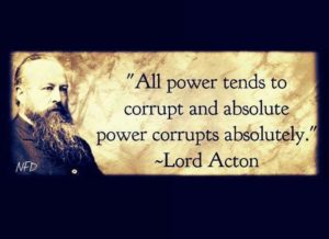 We get easily corrupted by Power.